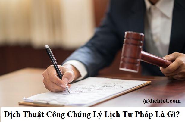 dich-thuat-cong-chung-ly-lich-tu-phap-la-gi