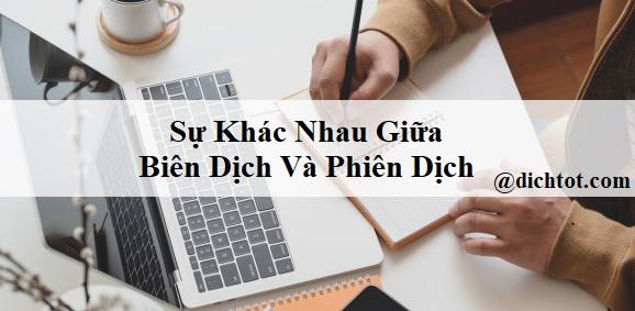 su-khac-nhau-giua-bien-dich-va-phien-dich