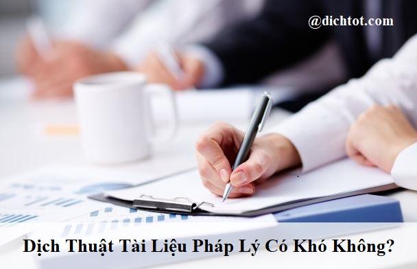dich-thuat-tai-lieu-phap-ly-co-kho-khong