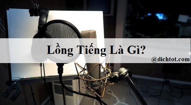 long-tieng-la-gi