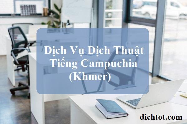 dich-vu-dich-thuat-tieng-campuchia-khmer