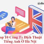top-10-cong-ty-dich-thuat-tieng-anh-o-ha-noi
