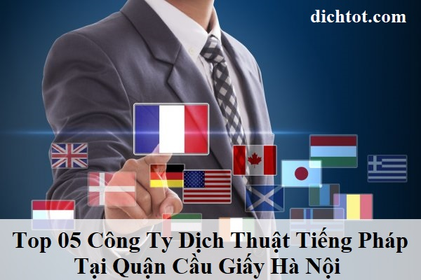 top-cong-ty-dich-thuat-tieng-phap-quan-cau-giay-ha-noi
