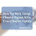 dich-thuat-tai-lieu-chuyen-nganh-kien-truc