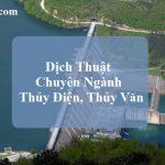 dich-vu-dich-thuat-chuyen-nganh-thuy-dien-thuy-van