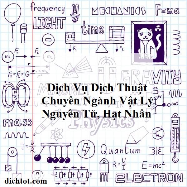 dich-vu-dich-thuat-chuyen-nganh-vat-ly-nguyen-tu-hat-nhan