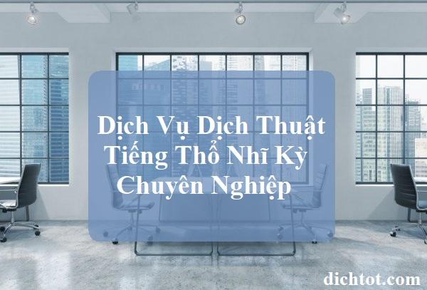 dich-vu-dich-thuat-tieng-tho-nhi-ky-chuyen-nghiep