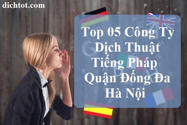 top-cong-ty-dich-thuat-tieng-phap-quan-dong-da-ha-noi
