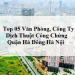 top-van-phong-cong-ty-dich-thuat-cong-chung-quan-ha-dong-ha-noi